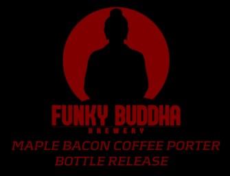 Funky Buddha Maple Bacon Coffee Porter Bottle Release (Video)