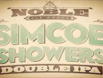 Noble Ale Works Simcoe Showers Release March 26th